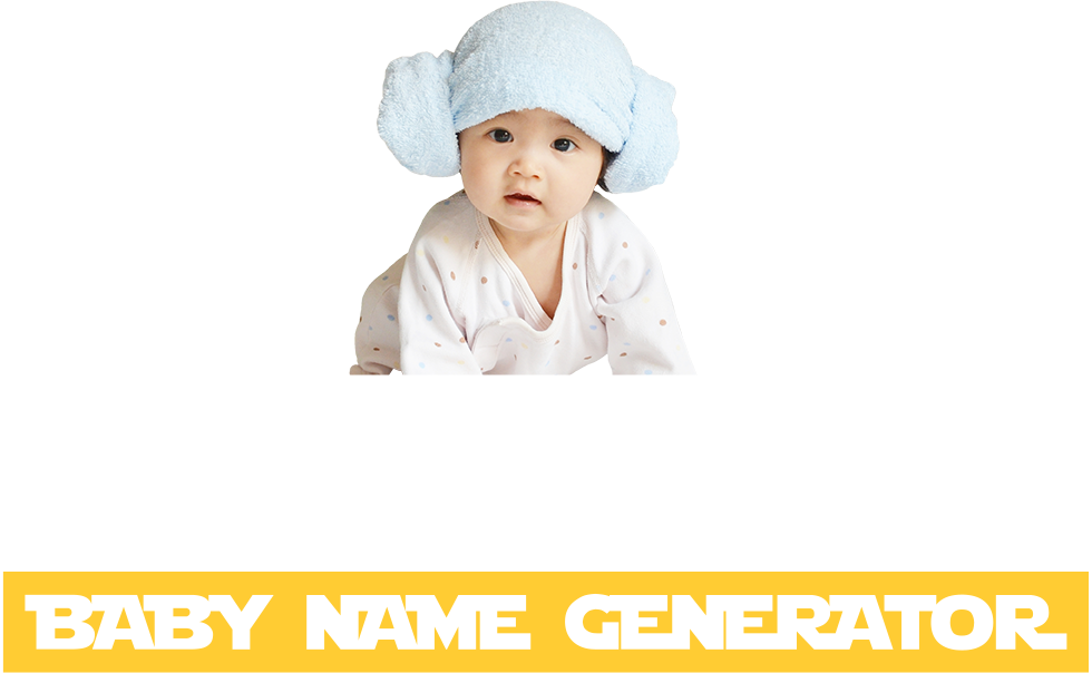 Star Wars Baby Name Generator May The Force Be With You Your